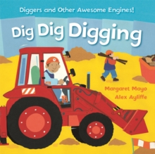 Awesome Engines: Dig Dig Digging : Padded Board Book, Board book Book