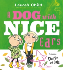 Charlie and Lola: A Dog With Nice Ears, Paperback Book