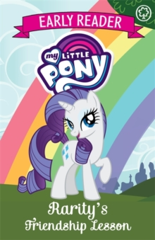My Little Pony Early Reader: Rarity's Friendship Lesson : Book 6, Paperback Book
