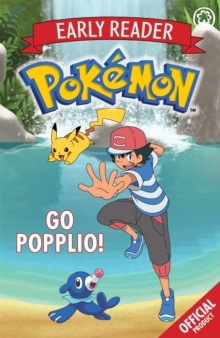 The Official Pokemon Early Reader: Go Popplio! : Book 5, Paperback / softback Book