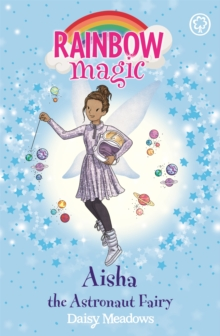 Rainbow Magic: Aisha the Astronaut Fairy : The Discovery Fairies Book 1, Paperback / softback Book