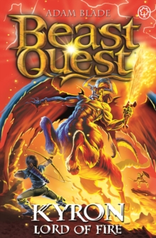 Beast Quest: Kyron, Lord of Fire : Series 26 Book 4, Paperback / softback Book