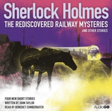 Sherlock Holmes: The Rediscovered Railway Mysteries and Other Stories, CD-Audio Book