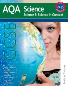 AQA Science GCSE Science B: Science in Context, Paperback Book