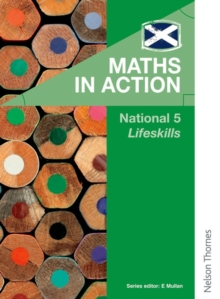 Maths in Action National 5 Lifeskills, Paperback / softback Book
