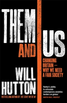 Them and Us : Changing Britain - Why We Need a Fair Society, Hardback Book