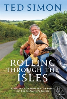 Rolling Through the Isles : A Journey Back Down the Roads That Led to Jupiter, Hardback Book