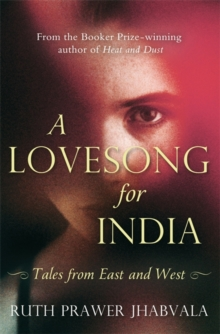 A Love Song for India : Tales from East and West, Paperback Book