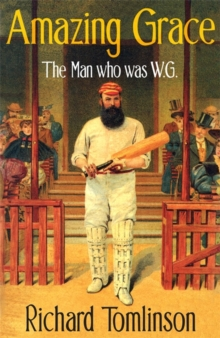 Amazing Grace : The Man Who Was W.G., Hardback Book