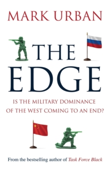 The Edge : Is the Military Dominance of the West Coming to an End?, Hardback Book
