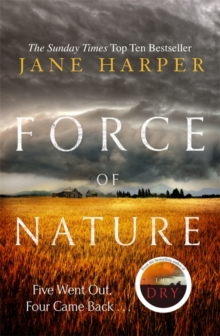 Force of Nature : by the author of the Sunday Times top ten bestseller, The Dry, Hardback Book