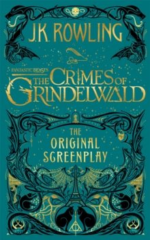 Fantastic Beasts: The Crimes of Grindelwald - The Original Screenplay, Hardback Book
