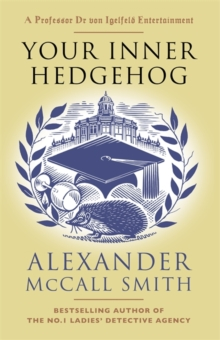 Your Inner Hedgehog : A Professor Dr von Igelfeld Entertainment