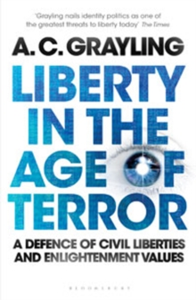 Liberty in the Age of Terror : A Defence of Civil Liberties and Enlightenment Values, Paperback Book