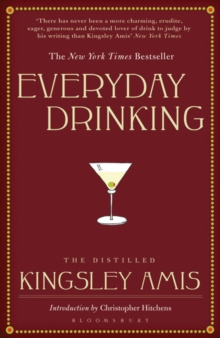Everyday Drinking : The Distilled Kingsley Amis, Paperback Book