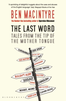 The Last Word : Tales from the Tip of the Mother Tongue, Paperback Book