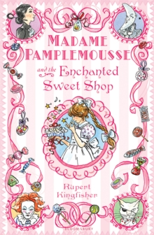 Madame Pamplemousse and the Enchanted Sweet Shop, Hardback Book