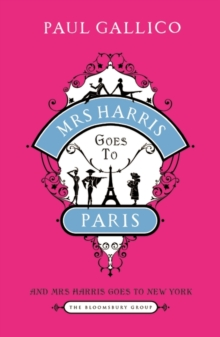 Mrs Harris Goes to Paris : The Adventures of Mrs Harris AND Mrs Harris Goes to New York