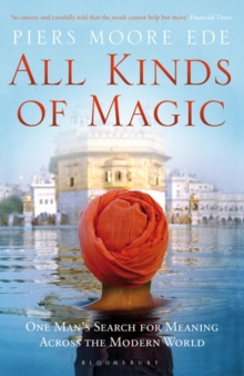 All Kinds of Magic : One Man's Search for Meaning Across the Modern World, Paperback Book