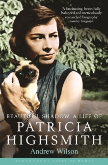 Beautiful Shadow : A Life of Patricia Highsmith, Paperback Book