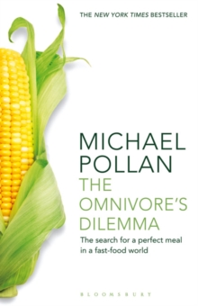 The Omnivore's Dilemma : The Search for a Perfect Meal in a Fast-Food World (reissued)