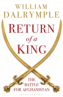 Return of a King : The Battle for Afghanistan, Hardback Book