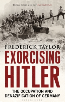 Exorcising Hitler : The Occupation and Denazification of Germany, Paperback Book