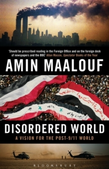 Disordered World : A Vision for the Post-9/11 World, Paperback Book