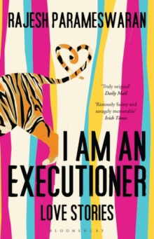 I am an Executioner : Love Stories, Paperback Book