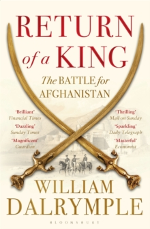 Return of a King : The Battle for Afghanistan, Paperback / softback Book