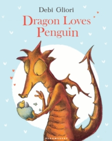 DRAGON LOVES PENGUIN, Hardback Book