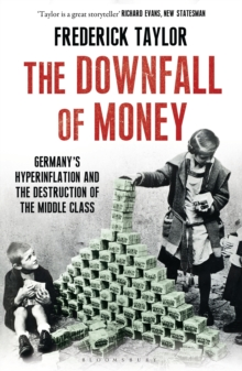 The Downfall of Money : Germany's Hyperinflation and the Destruction of the Middle Class, Paperback Book