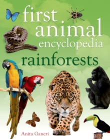 First Animal Encyclopedia Rainforests, Hardback Book