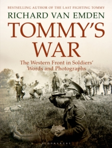 Tommy's War : The Western Front in Soldiers' Words and Photographs, Hardback Book