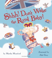 Shhh! Don't Wake the Royal Baby, Paperback Book