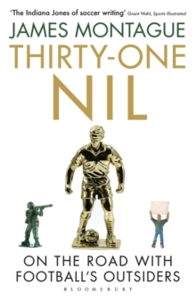Thirty-One Nil : On the Road With Football's Outsiders