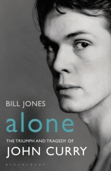 Alone : The Triumph and Tragedy of John Curry, Hardback Book