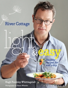 River Cottage Light & Easy : Healthy Recipes for Every Day, Hardback Book
