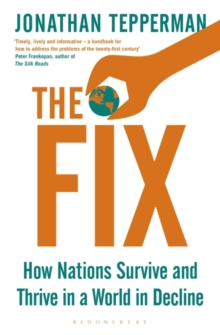 The Fix : How Nations Survive and Thrive in a World in Decline, Hardback Book