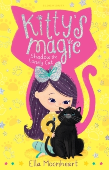 Kitty's Magic 2 : Shadow the Lonely Cat, Paperback Book