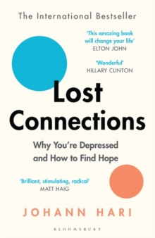 Lost Connections : Why You're Depressed and How to Find Hope, Paperback / softback Book
