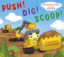 Push! Dig! Scoop! : A Construction Counting Rhyme, Paperback Book