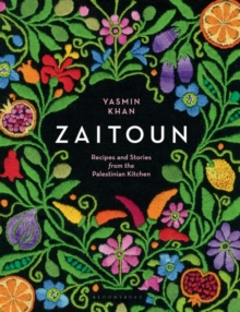 Zaitoun : Recipes and Stories from the Palestinian Kitchen, Hardback Book