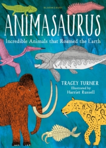 Animasaurus : Incredible Animals That Roamed the Earth, Hardback Book