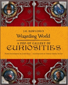 J.K. Rowling's Wizarding World - A Pop-Up Gallery of Curiosities, Hardback Book