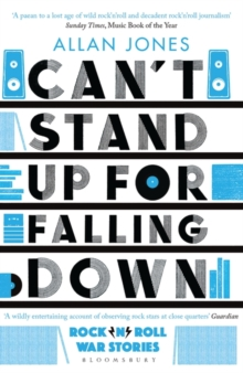 Can't Stand Up For Falling Down : Rock'n'Roll War Stories, Paperback / softback Book