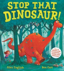 Stop that Dinosaur!, Paperback / softback Book
