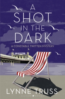 A Shot in the Dark : A Constable Twitten Mystery 1, Hardback Book