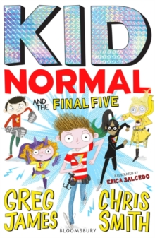 Kid Normal and the Final Five: Kid Normal 4, Paperback / softback Book