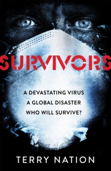 Survivors : The gripping, bestselling novel of life after a global pandemic